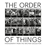 img - for The Order of Things: Photography from The Walther Collection book / textbook / text book