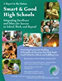 Smart and Good High Schools: Integrating Excellence and Ethics for Success in School, Work and Beyond