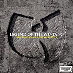 Legend Of The Wu-Tang: Wu-Tang Clan's Greatest Hits [Explicit]