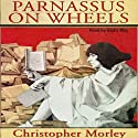 Parnassus on Wheels Audiobook by Christopher Morley Narrated by Nadia May