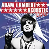 Acoustic Live!von &#34;Adam Lambert&#34;