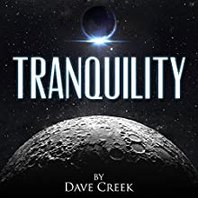Tranquility Audiobook by Dave Creek Narrated by Kristin James