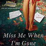 Miss Me When I'm Gone | Emily Arsenault