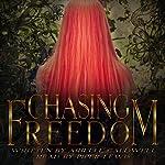Chasing Freedom | Arielle Caldwell