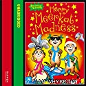 Awesome Animals – Merry Meerkat Madness Audiobook by Ian Whybrow Narrated by Gareth Cassidy