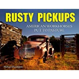 Rusty Pickups: American Workhorses Put to Pasture