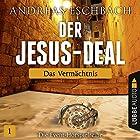 Das Vermächtnis (Der Jesus-Deal 1) Hörspiel von Andreas Eschbach Gesprochen von: Till Hagen, Timmo Niesner, Antje von der Ahe