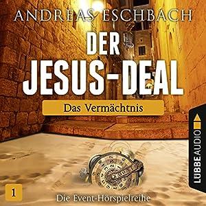 Das Vermächtnis (Der Jesus-Deal 1) Hörspiel