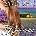Runaway (       UNABRIDGED) by Sandy James Narrated by Cynthia Barrett