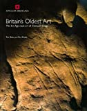 Britain's Oldest Art: The Ice Age Cave Art of Cresswell Crags: The Ice Age Cave Art of Creswell Crags