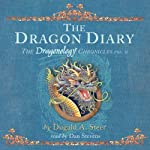 The Dragon Diary: Dragonology Chronicles, Volume 2 | Dugald A Steer