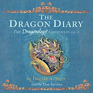 The Dragon Diary: Dragonology Chronicles, Volume 2 | [Dugald A Steer]