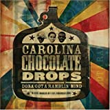 Dona Got a Ramblin' Mind ~ Carolina Chocolate Drops