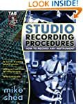 Studio Recording Procedures: Tools, T...