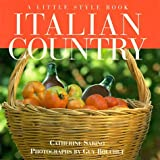 img - for Italian Country: A Little Style Book by Catherine Sabino (1995-09-06) book / textbook / text book