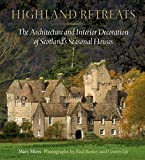 img - for Highland Retreats: The Architecture and Interior Decoration of Scotland's Seasonal Houses book / textbook / text book