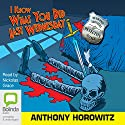 I Know What You Did Last Wednesday Hörbuch von Anthony Horowitz Gesprochen von: Nickolas Grace
