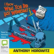 I Know What You Did Last Wednesday | Anthony Horowitz