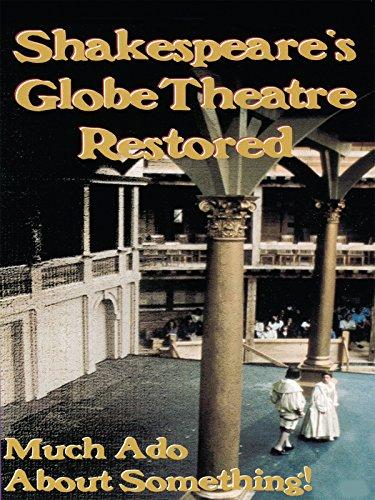 Shakespeare's Globe Theatre Restored