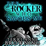 The Rocker Who Savors Me | Terri Anne Browning