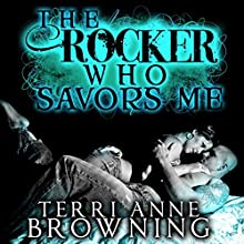 The Rocker Who Savors Me (       UNABRIDGED) by Terri Anne Browning Narrated by Devra Woodward