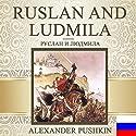 Ruslan and Ludmila [Russian Edition] Hörbuch von Alexander Pushkin Gesprochen von: Gelena Ivleva