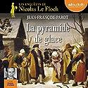 La pyramide de glace (Les enquêtes de Nicolas Le Floch 12) Hörbuch von Jean-François Parot Gesprochen von: François d'Aubigny