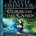 Curse on the Land: Soulwood, Book 2 Audiobook by Faith Hunter Narrated by Khristine Hvam