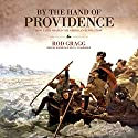 By the Hand of Providence: How Faith Shaped the American Revolution Audiobook by Rod Gragg Narrated by Robertson Dean