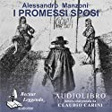 I promessi sposi [The Betrothed] Audiobook by Alessandro Manzoni Narrated by Claudio Carini