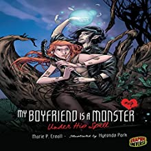 Under His Spell: My Boyfriend Is a Monster, Book 4 Audiobook by Marie P. Croall Narrated by  Book Buddy Digital Media