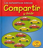 Compartir y dividir (Heinemann Lee Y Aprende/Heinemann Read and Learn) (Spanish Edition) (1403491895) by Diyan Leake