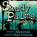 Shady Palms (       UNABRIDGED) by Allen Dusk Narrated by Rose Caraway