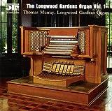 : The Longwood Gardens Organ Volume 1