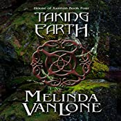 Taking Earth: House of Xannon, Book 4 | Melinda VanLone