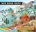 NPR Road Trips: National Park Adventu...