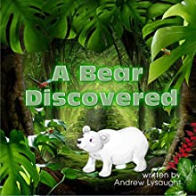 A Bear Discovered (       UNABRIDGED) by Andrew Joseph Lysaught Narrated by Laura Russell