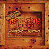 Whiskey & Women (Deluxe) by Moonshine Bandits [2012]