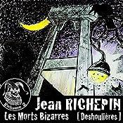 Deshoulières (Les Morts Bizarres 2) | Jean Richepin