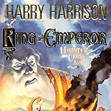King and Emperor (       UNABRIDGED) by Harry Harrison, John Holm Narrated by Julian Elfer