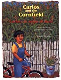 img - for Carlos and the Cornfield / Carlos y la milpa de maiz (Carlos Series) (English, Multilingual and Spanish Edition) book / textbook / text book