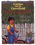 img - for Carlos and the Cornfield / Carlos y la milpa de maiz (Carlos Series) (English, Multilingual and Spanish Edition) book / textbook / text book