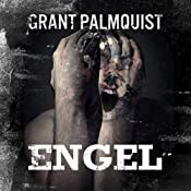 Engel: A Novelette of Terror | [Grant Palmquist]