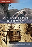 img - for Mount Lowe Railway (Then and Now) (Then & Now) book / textbook / text book