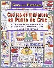 Casitas En Miniatura En Punto De Cruz: DONNA KOOLER: 9788495873873