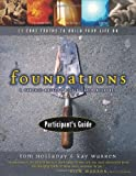 Foundations Participants Guide: A Purpose-Driven Discipleship Resource - 11 Core Truths to Build Your Life On