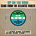 Up On The Roof: Gems From The Atlantic Vaults 1961 - '62