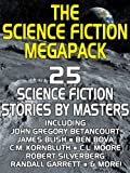 img - for The Science Fiction Megapack: 25 Classic Science Fiction Stories book / textbook / text book