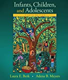 img - for Infants, Children, and Adolescents (8th Edition) (Berk & Meyers, The Infants, Children, and Adolescents Series, 8th Edition) book / textbook / text book