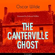 The Canterville Ghost Audiobook by Oscar Wilde Narrated by Edward Miller